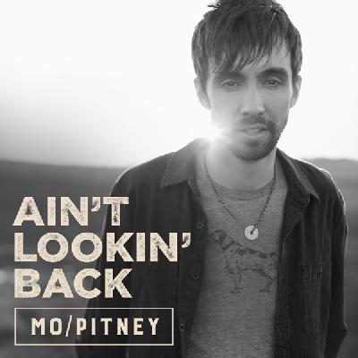 Mo Pitney, Ain't Lookin' Back