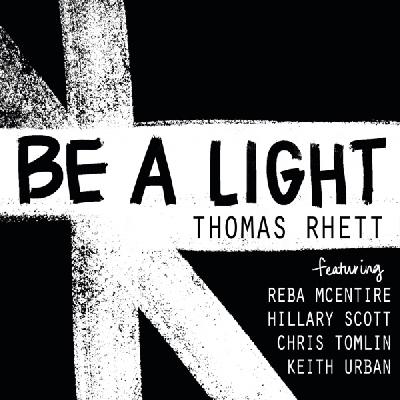 Thomas Rhett, Be A Light [feat. Reba McEntire, Hillary Scott, Chris Tomlin, Keith Urban]
