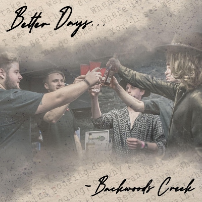 Backwoods Creek, Better Days