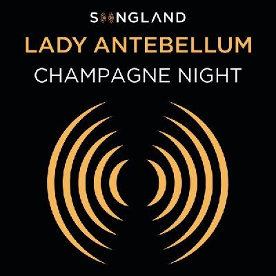 Lady A, Champagne Night