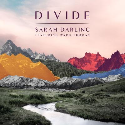 Sarah Darling, Divide [feat. Ward Thomas]