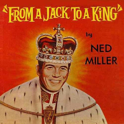 Ned Miller, From a Jack to a King