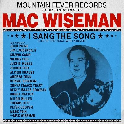 Mac Wiseman, I Sang The Song
