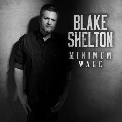 Blake Shelton, Minimum Wage