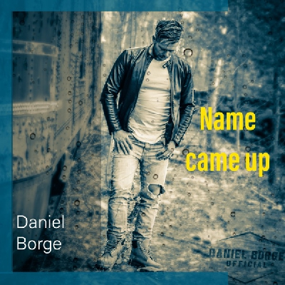 Daniel Borge, Name Came Up