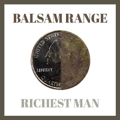 Balsam Range, Richest Man