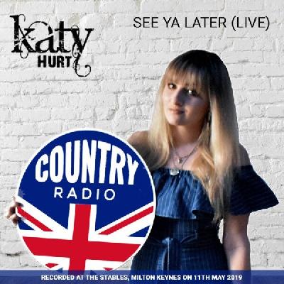 Katy Hurt, See Ya Later (Live)