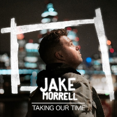 Jake Morrell, Taking Our Time