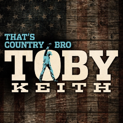 Toby Keith, That's Country Bro
