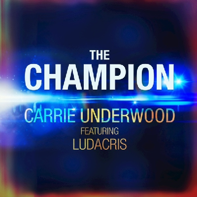 Carrie Underwood, The Champion [feat. Ludacris]