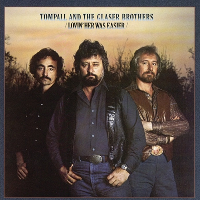 Lovin' Her Was Easier (Than Anything I'll Ever Do Again), Tompall & The Glaser Brothers