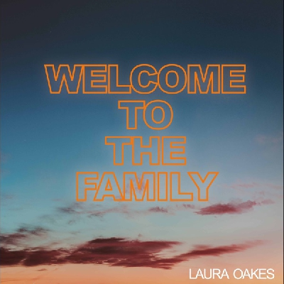Laura Oakes, Welcome To The Family