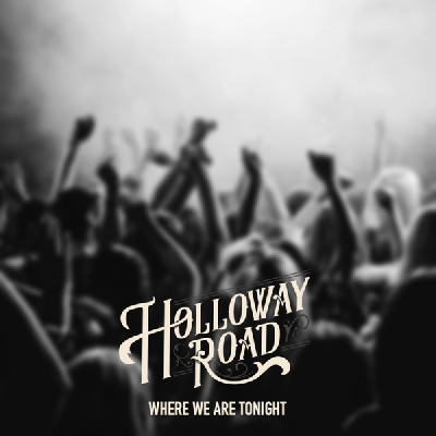 Holloway Road, Where We Are Tonight